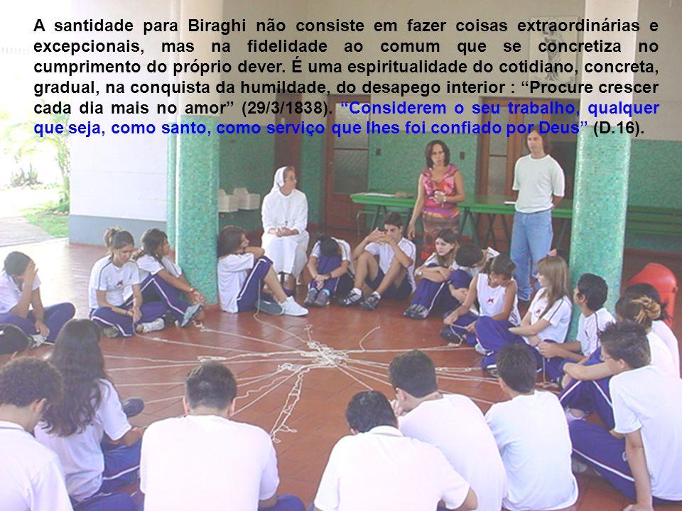 A santidade para Biraghi não consiste em fazer coisas extraordinárias e excepcionais, mas na fidelidade ao comum que se concretiza no cumprimento do próprio dever.