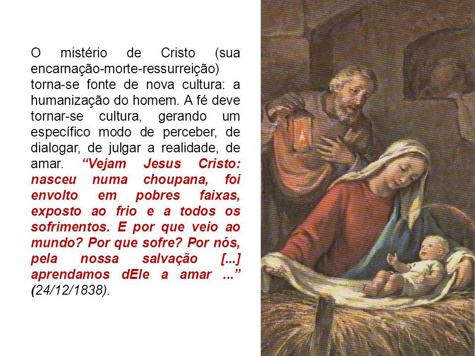 O mistério de Cristo (sua encarnação-morte-ressurreição) torna-se fonte de nova cultura: a humanização do homem.
