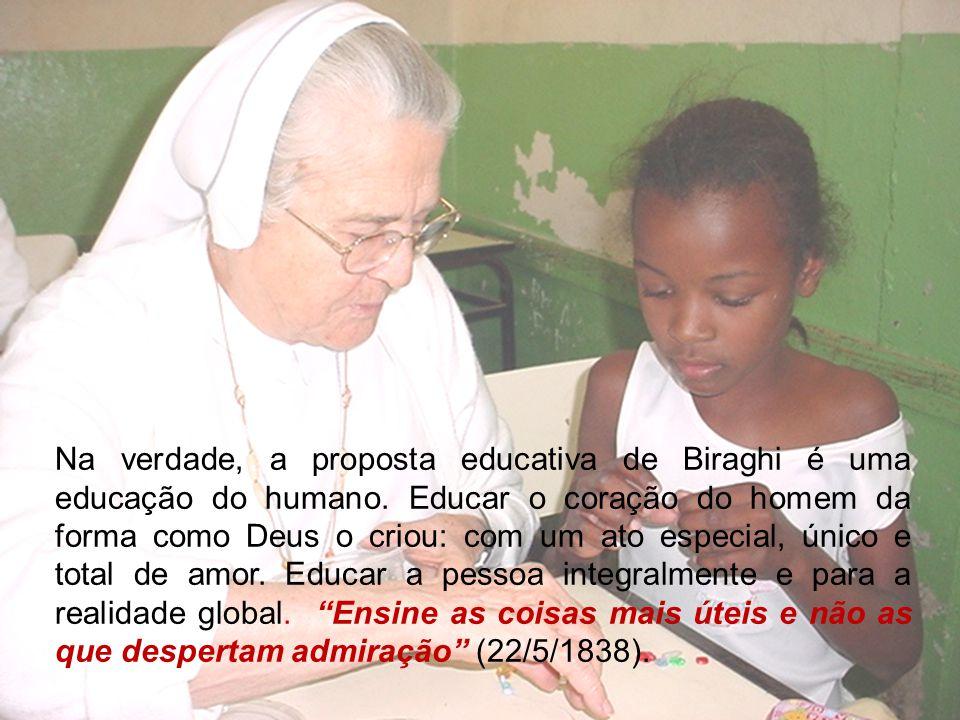 Na verdade, a proposta educativa de Biraghi é uma educação do humano