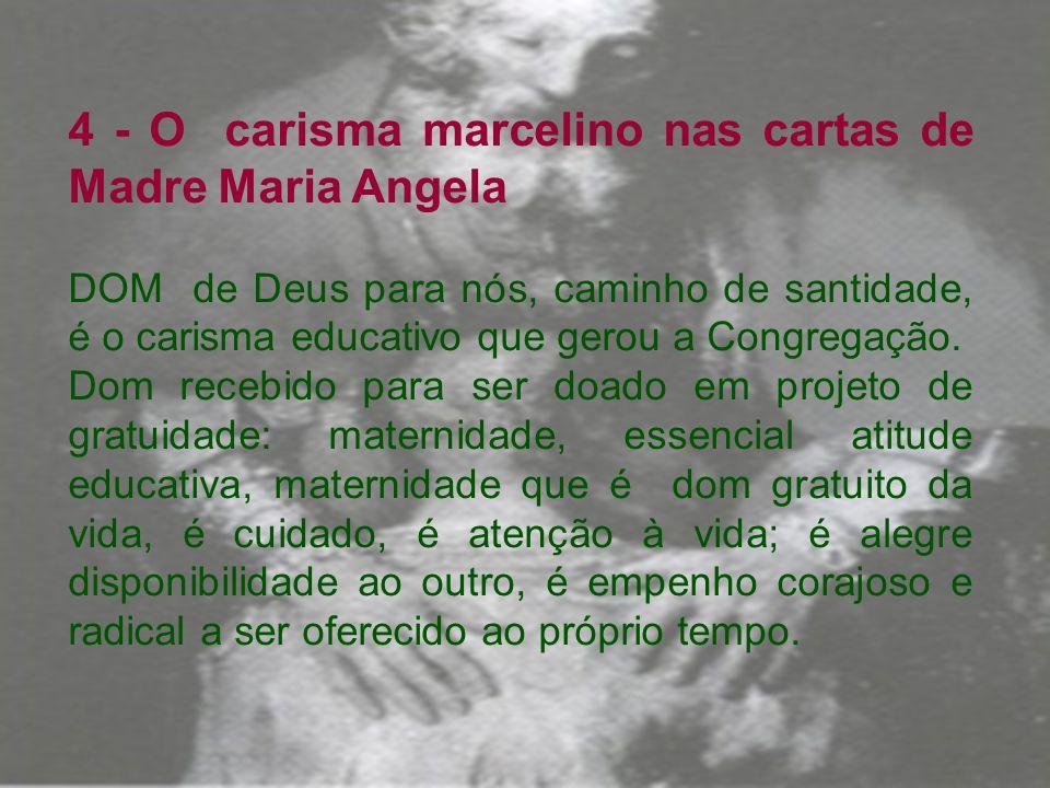 4 - O carisma marcelino nas cartas de Madre Maria Angela