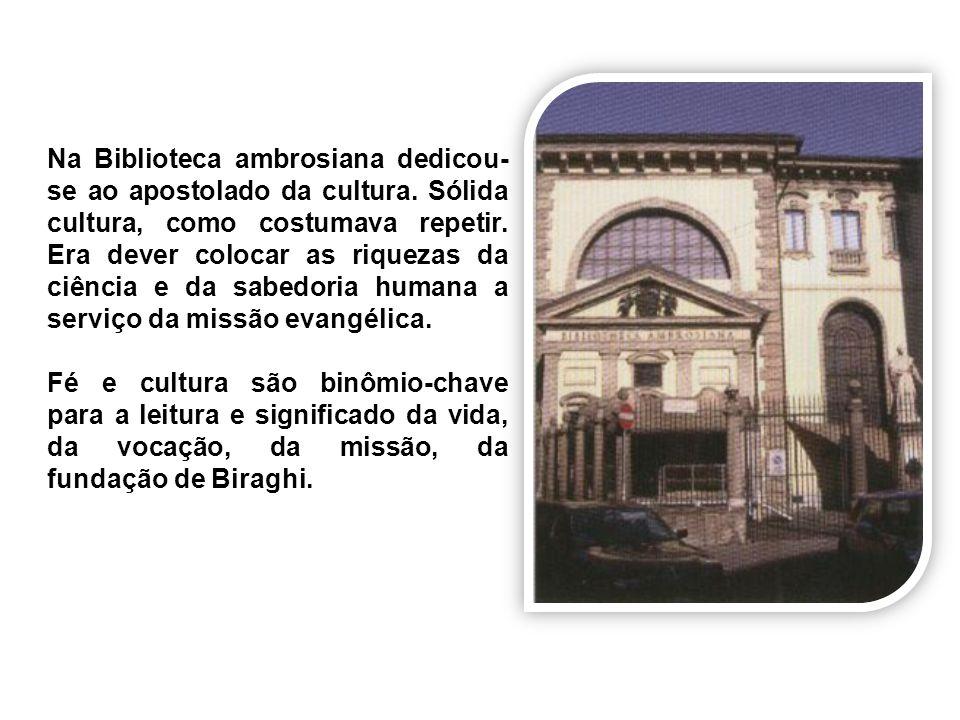 Na Biblioteca ambrosiana dedicou-se ao apostolado da cultura