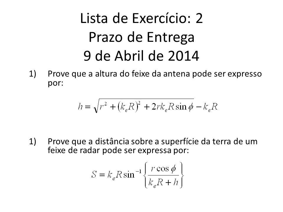Lista de Exercício: 2 Prazo de Entrega 9 de Abril de 2014