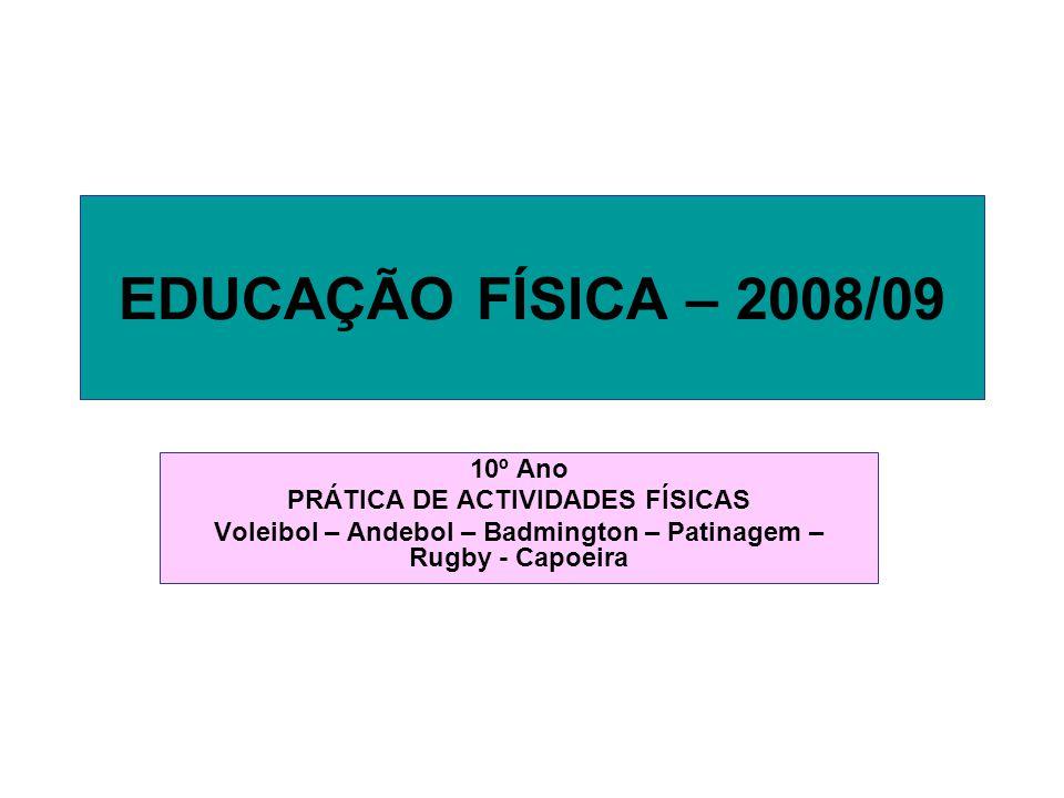 EDUCAÇÃO FÍSICA – 2008/09 10º Ano PRÁTICA DE ACTIVIDADES FÍSICAS