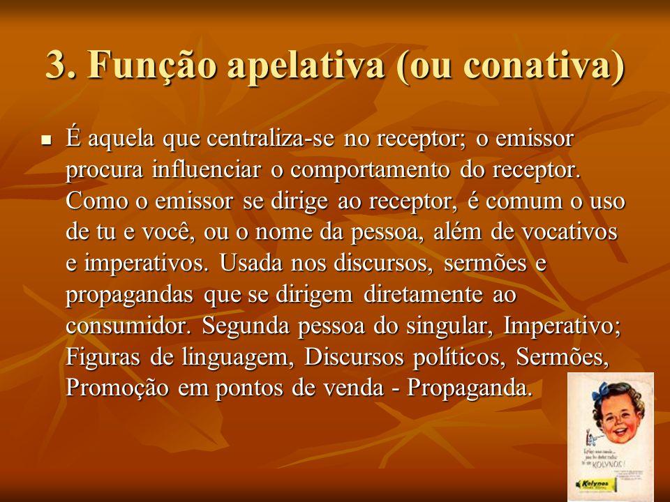 3. Função apelativa (ou conativa)