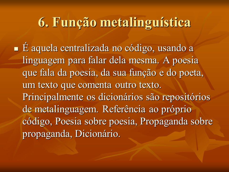 6. Função metalinguística
