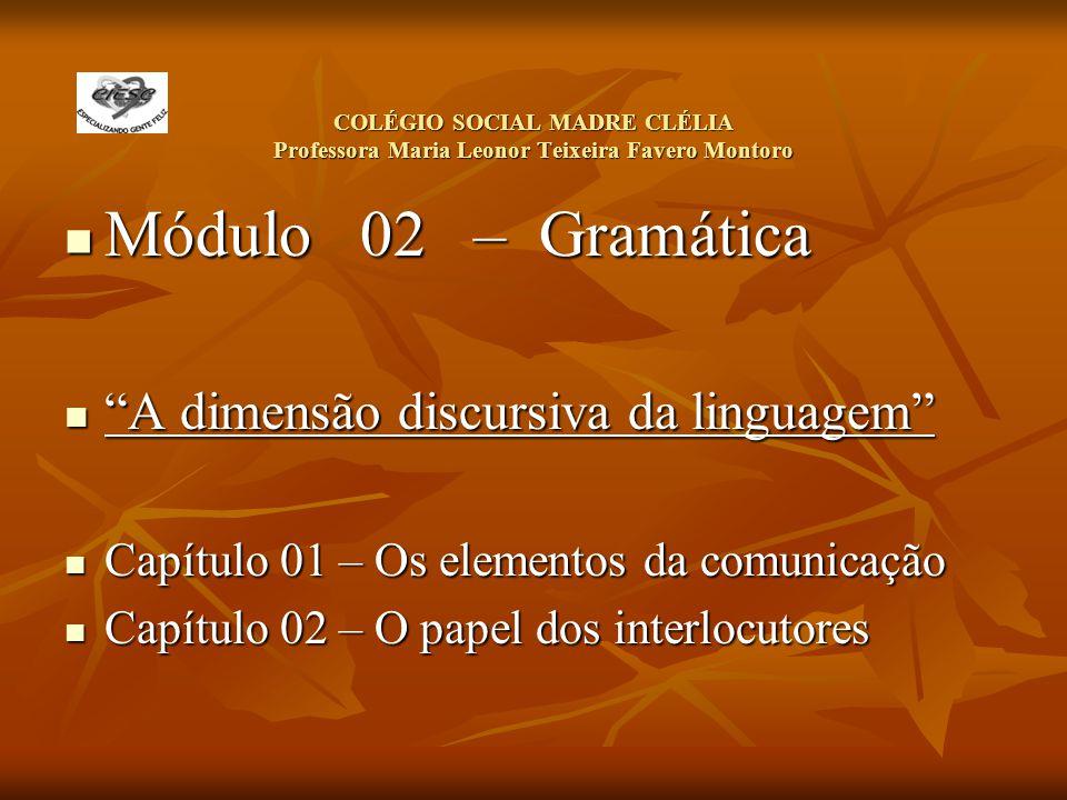 COLÉGIO SOCIAL MADRE CLÉLIA Professora Maria Leonor Teixeira Favero Montoro