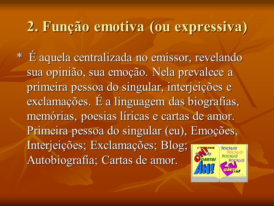 2. Função emotiva (ou expressiva)