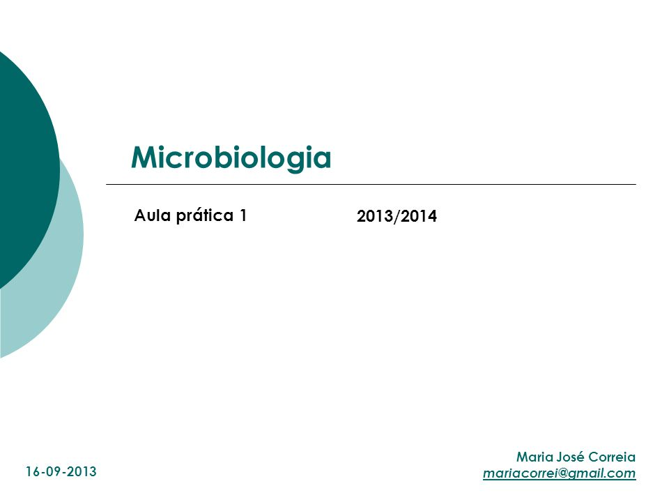 Microbiologia Aula prática 1 2013/2014 Maria José Correia