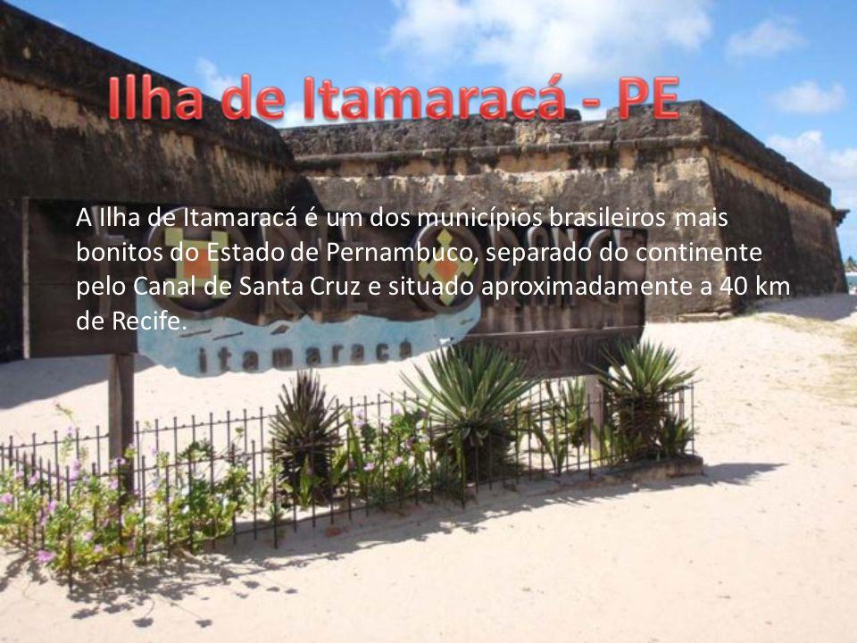 A Ilha de Itamaracá é um dos municípios brasileiros mais bonitos do Estado de Pernambuco, separado do continente pelo Canal de Santa Cruz e situado aproximadamente a 40 km de Recife.