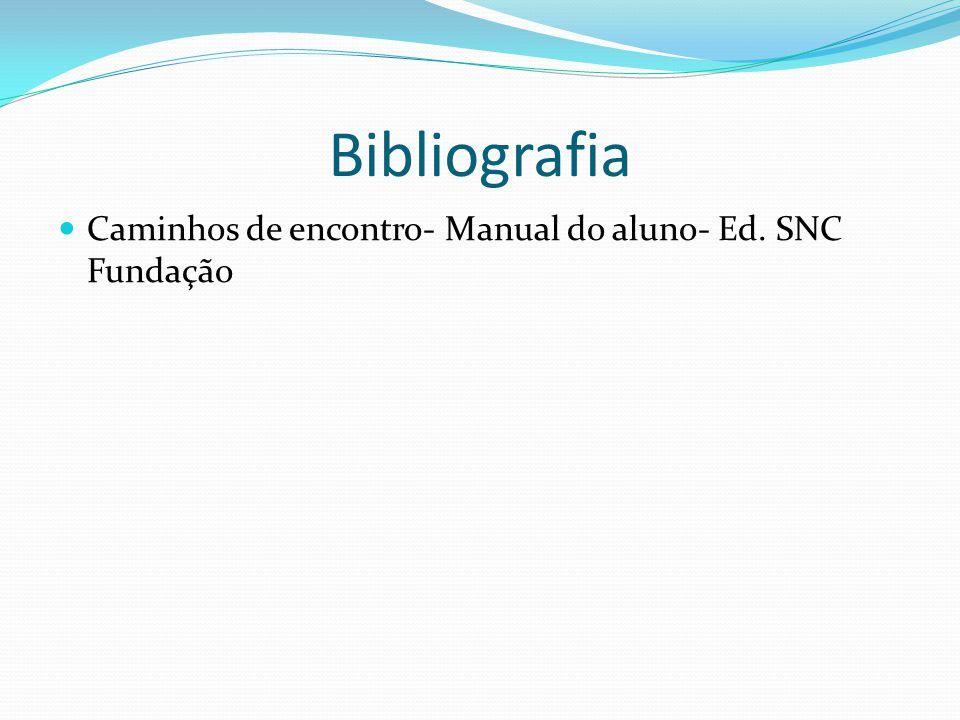 Bibliografia Caminhos de encontro- Manual do aluno- Ed. SNC Fundação