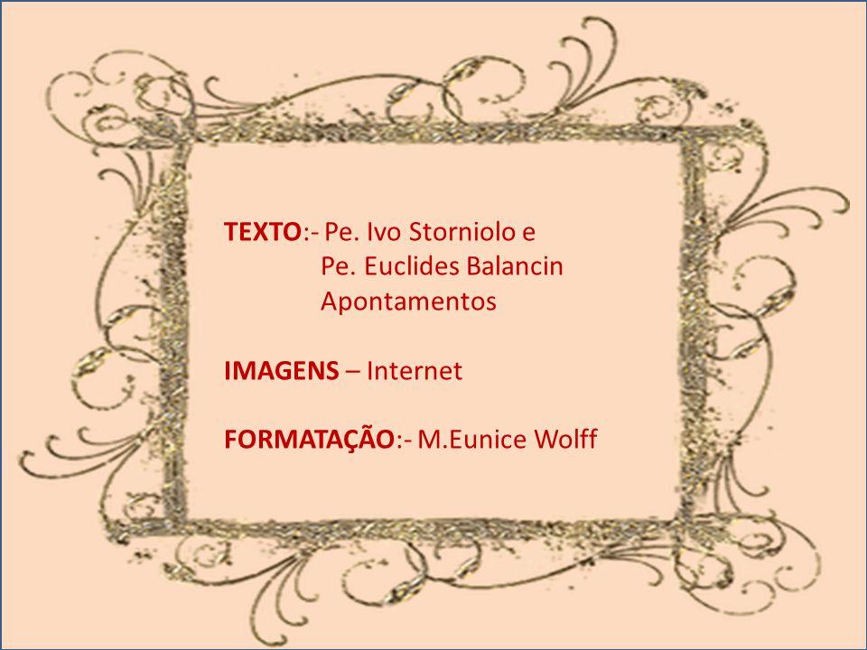 TEXTO:- Pe. Ivo Storniolo e