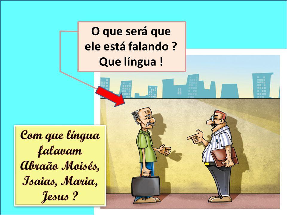 O que será que ele está falando Que língua !