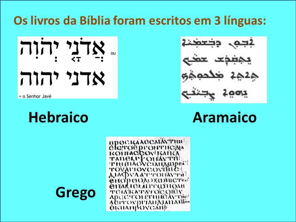 Hebraico Aramaico Os livros da Bíblia foram escritos em 3 línguas: