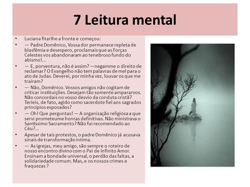 7 Leitura mental Luciana fitarlhe a fronte e começou: