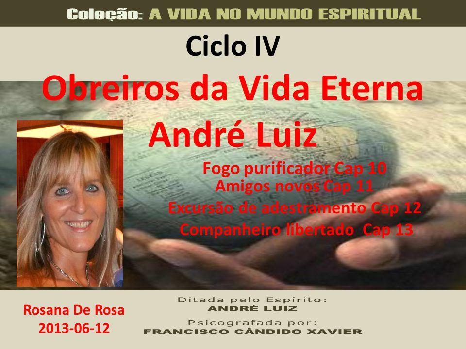 Ciclo IV Obreiros da Vida Eterna André Luiz