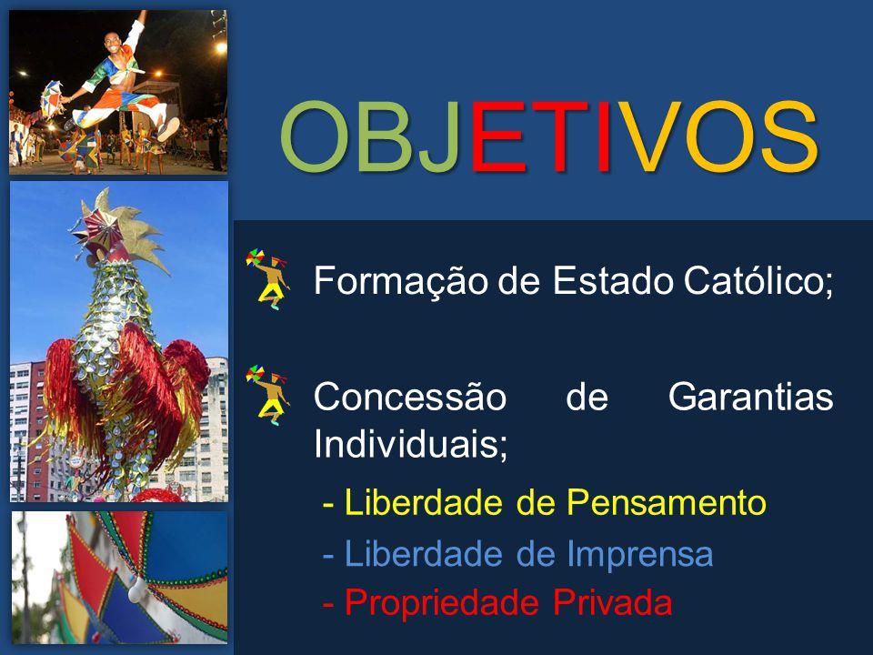 OBJETIVOS Formação de Estado Católico;