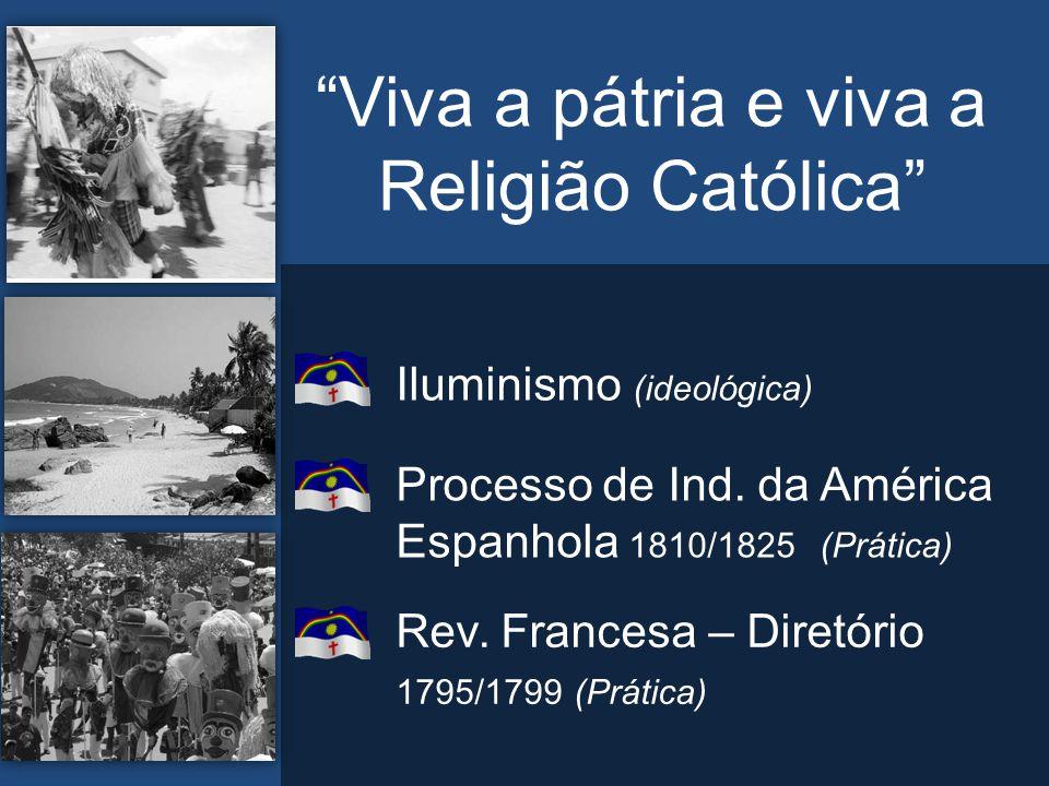 Viva a pátria e viva a Religião Católica