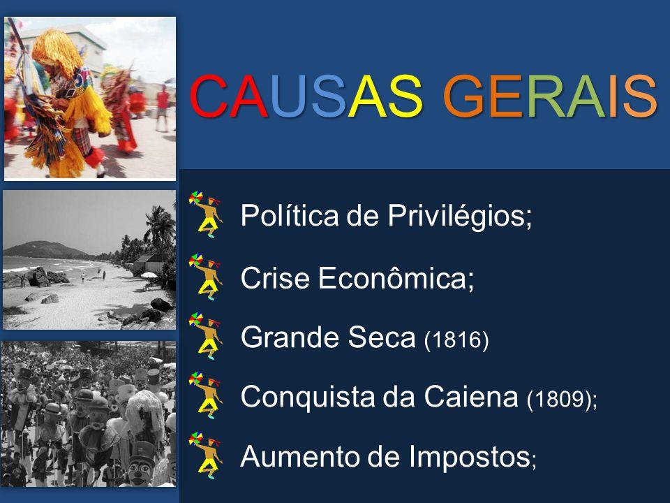 CAUSAS GERAIS Política de Privilégios; Crise Econômica;