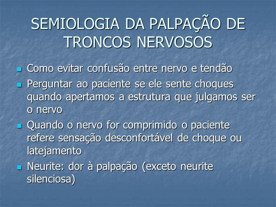 SEMIOLOGIA DA PALPAÇÃO DE TRONCOS NERVOSOS