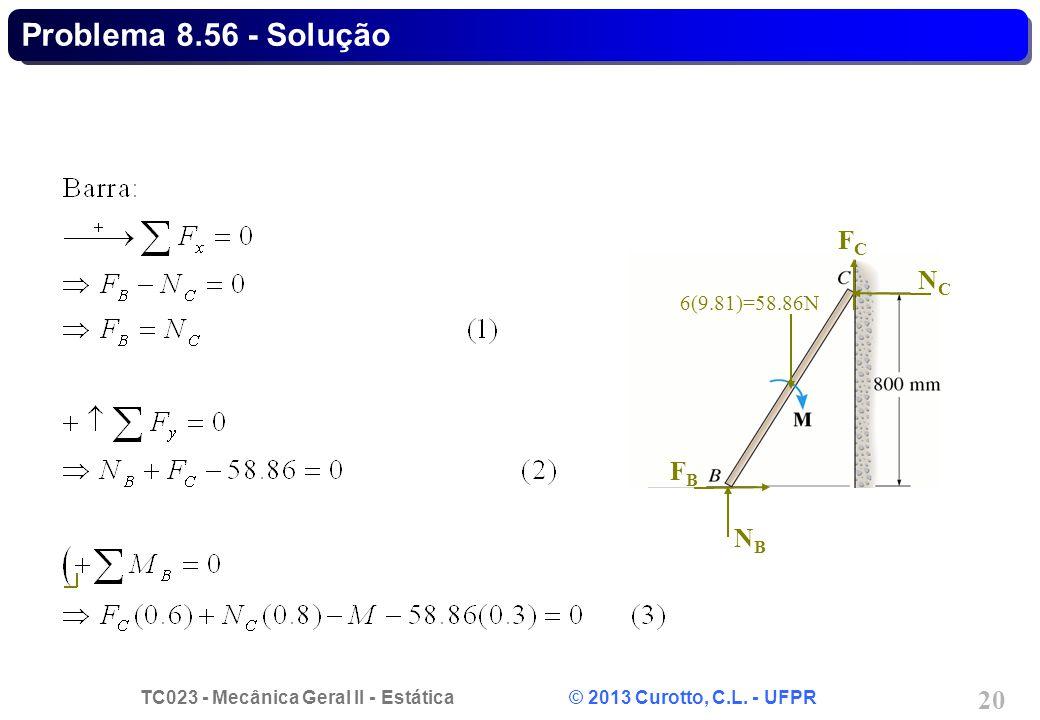 Problema 8.56 - Solução NB FC FB NC 6(9.81)=58.86N