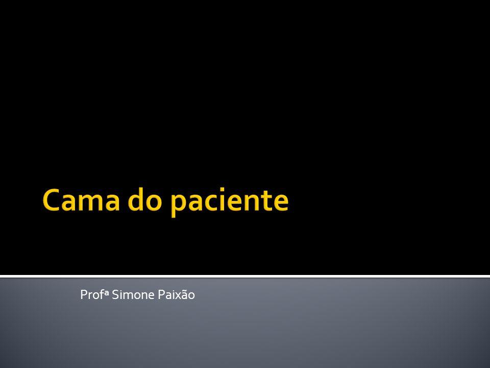 Cama do paciente Profª Simone Paixão