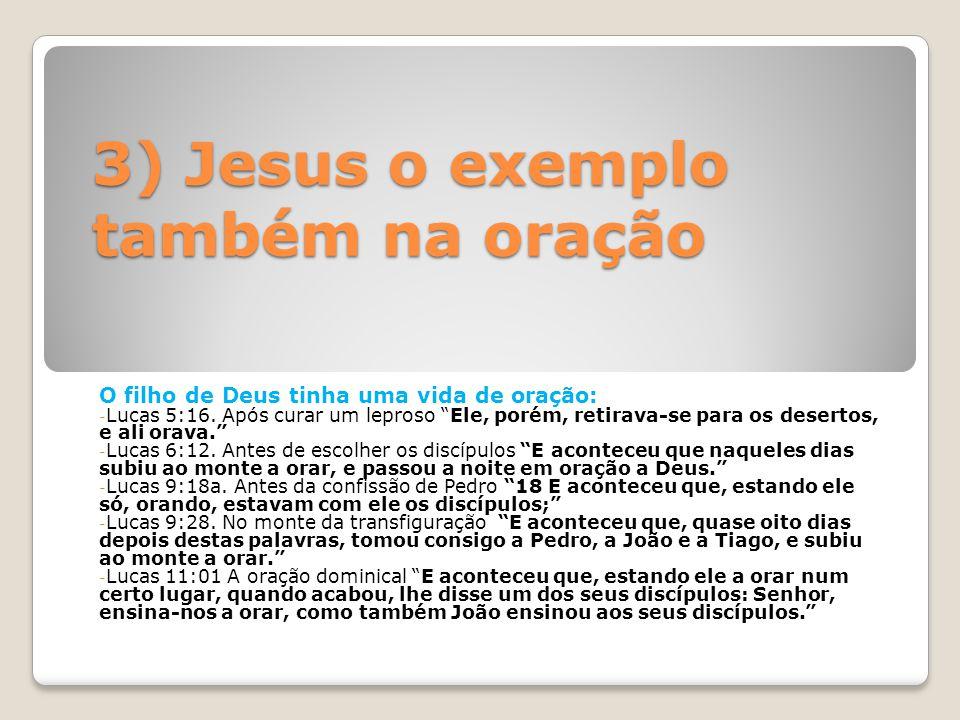 3) Jesus o exemplo também na oração