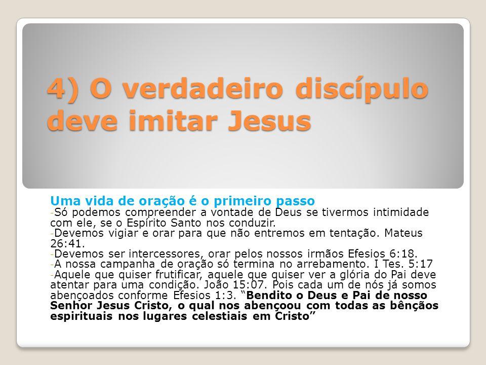 4) O verdadeiro discípulo deve imitar Jesus