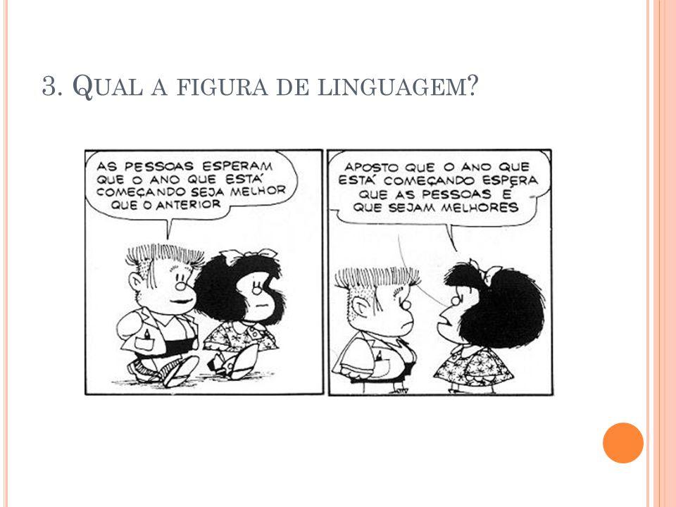 3. Qual a figura de linguagem