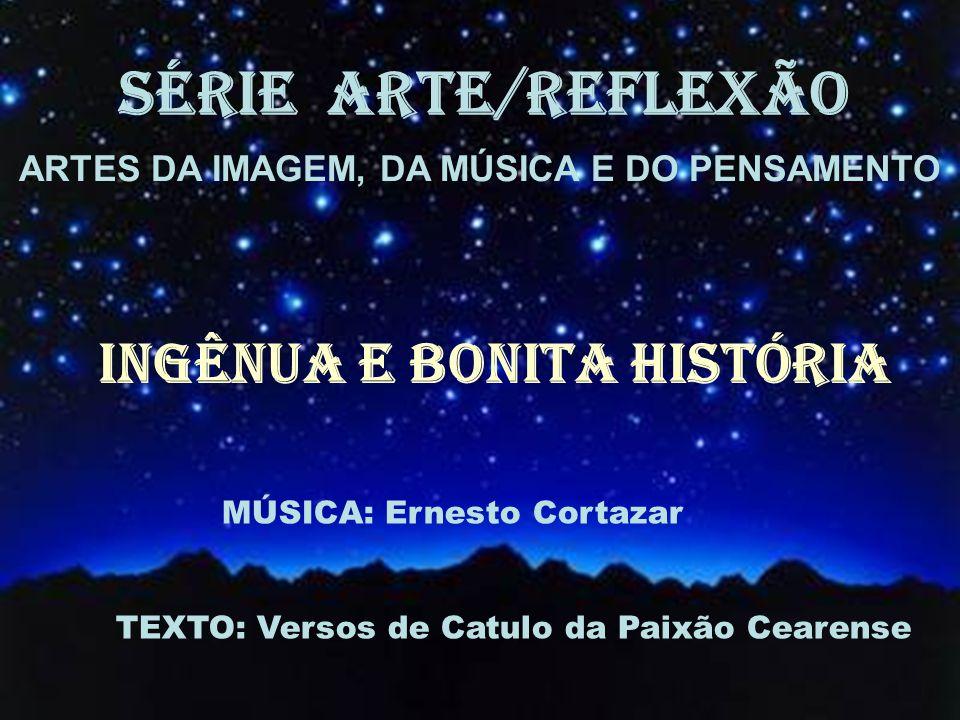 ARTES DA IMAGEM, DA MÚSICA E DO PENSAMENTO Ingênua e bonita história