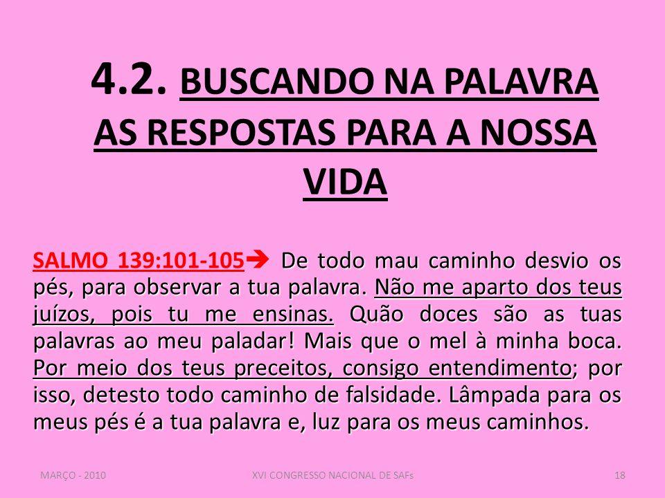 4.2. BUSCANDO NA PALAVRA AS RESPOSTAS PARA A NOSSA VIDA