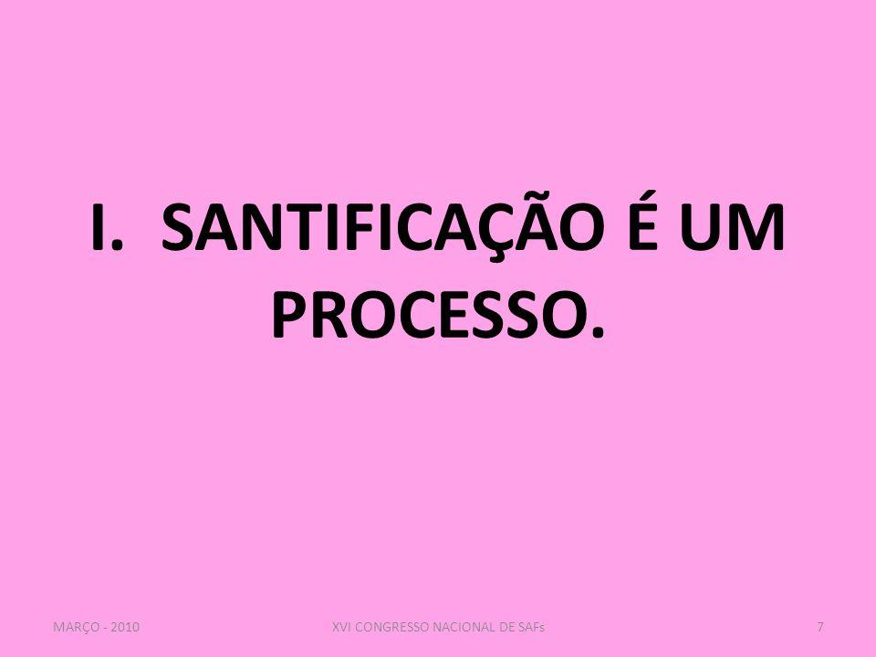 I. SANTIFICAÇÃO É UM PROCESSO.
