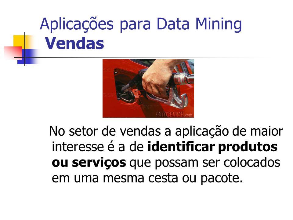Aplicações para Data Mining Vendas
