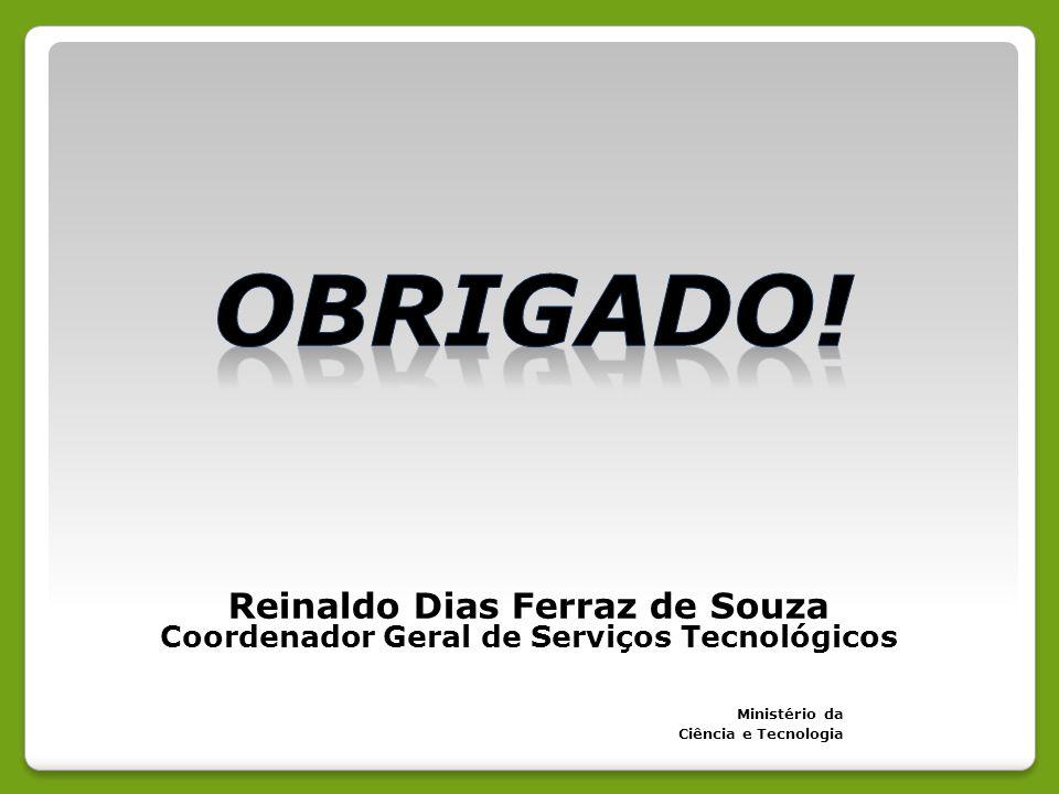 Obrigado! Reinaldo Dias Ferraz de Souza