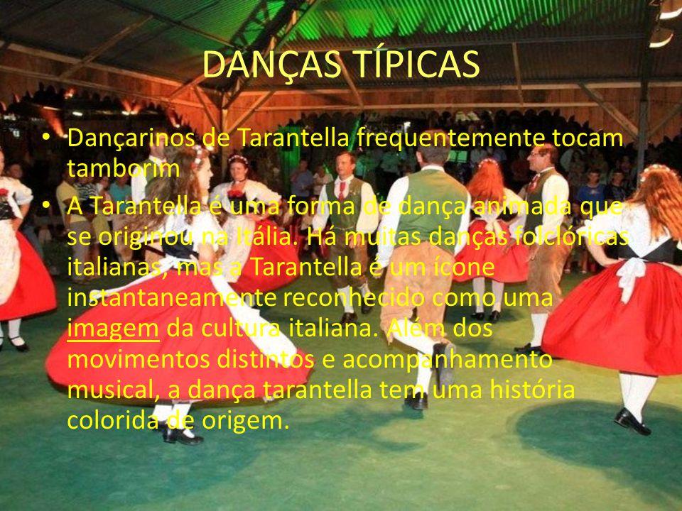 DANÇAS TÍPICAS Dançarinos de Tarantella frequentemente tocam tamborim