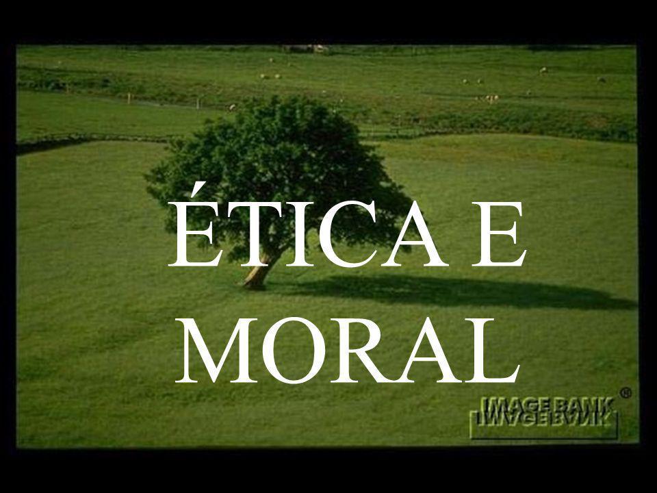 ÉTICA E MORAL