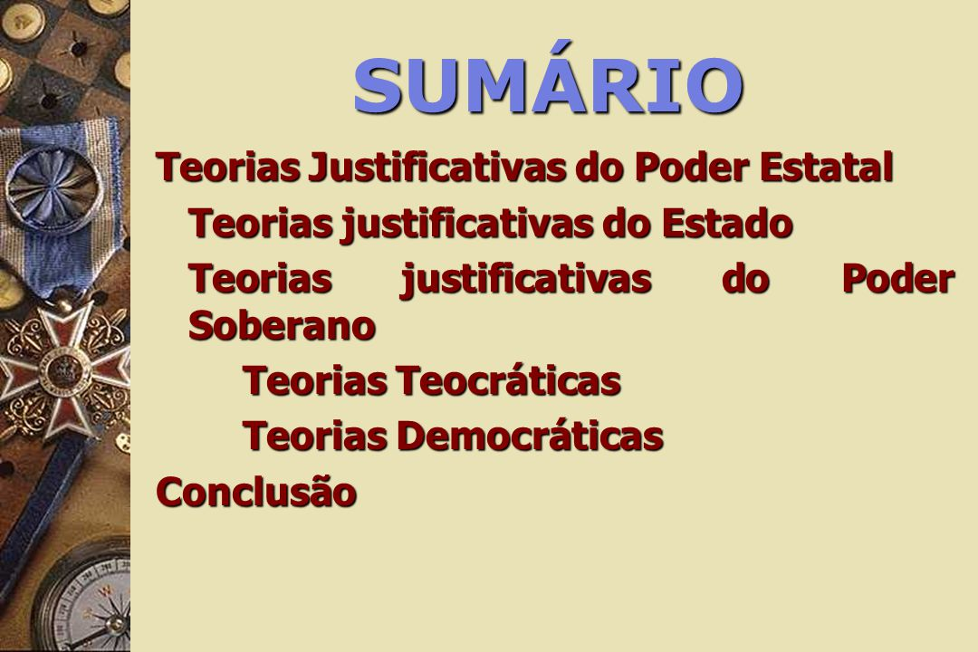 SUMÁRIO Teorias Justificativas do Poder Estatal