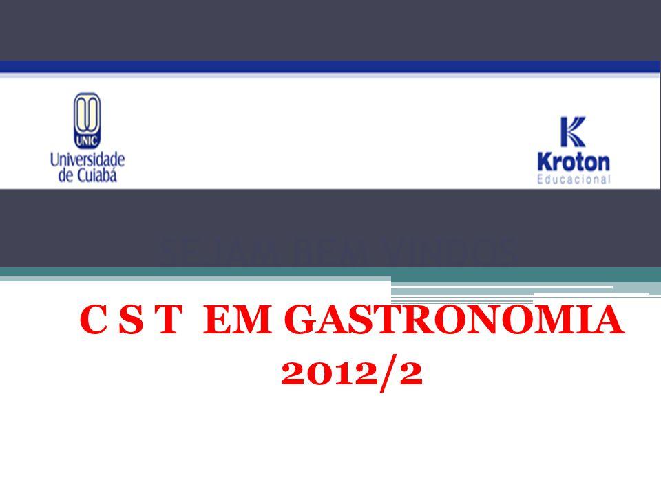 SEJAM BEM VINDOS C S T EM GASTRONOMIA 2012/2
