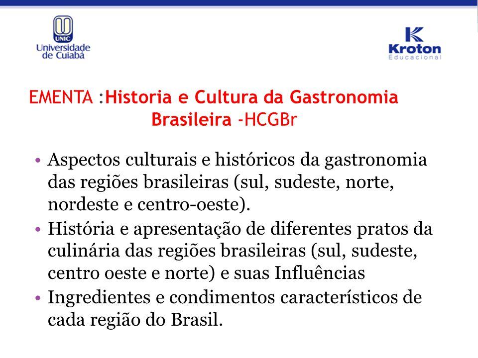 EMENTA :Historia e Cultura da Gastronomia Brasileira -HCGBr
