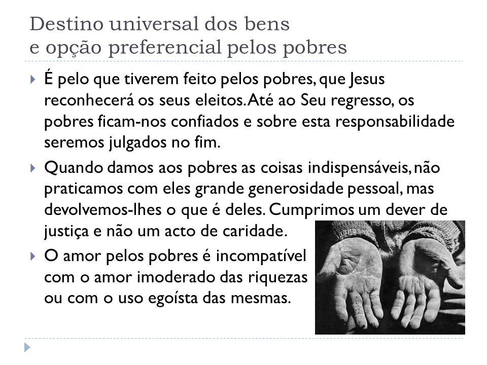Destino universal dos bens e opção preferencial pelos pobres