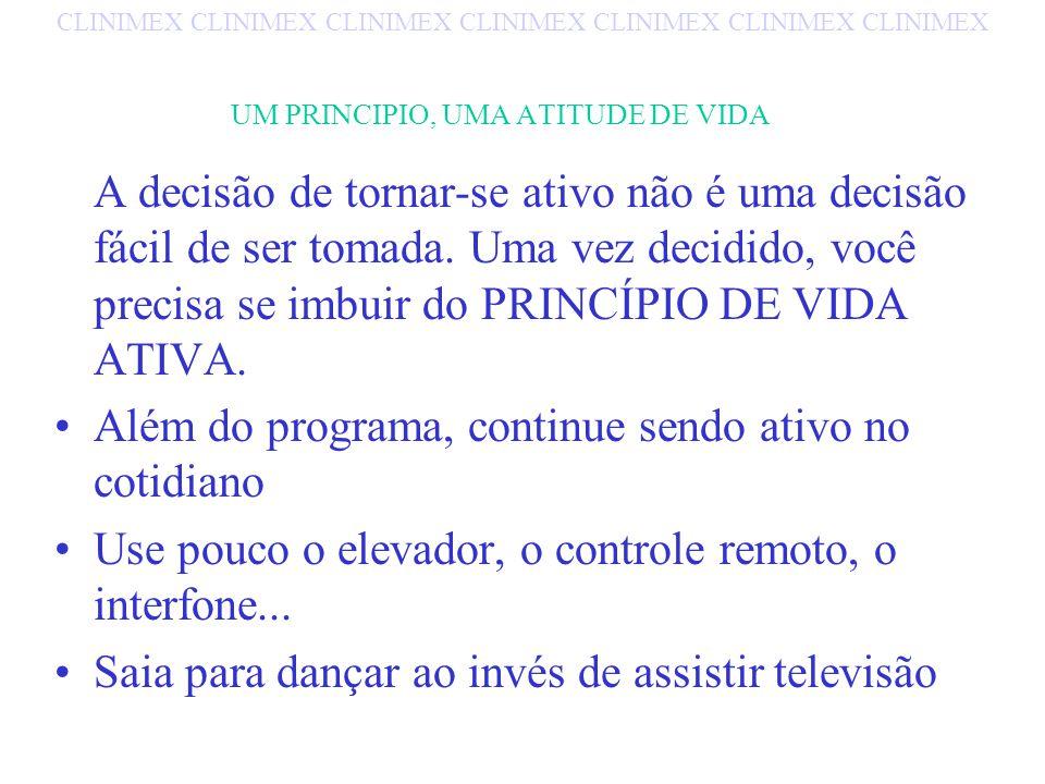 UM PRINCIPIO, UMA ATITUDE DE VIDA
