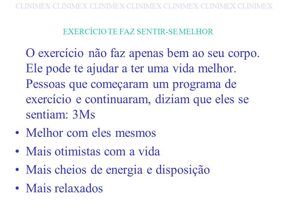 EXERCÍCIO TE FAZ SENTIR-SE MELHOR
