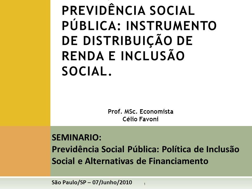 PAINEL: PREVIDÊNCIA SOCIAL PÚBLICA: INSTRUMENTO DE DISTRIBUIÇÃO DE RENDA E INCLUSÃO SOCIAL.