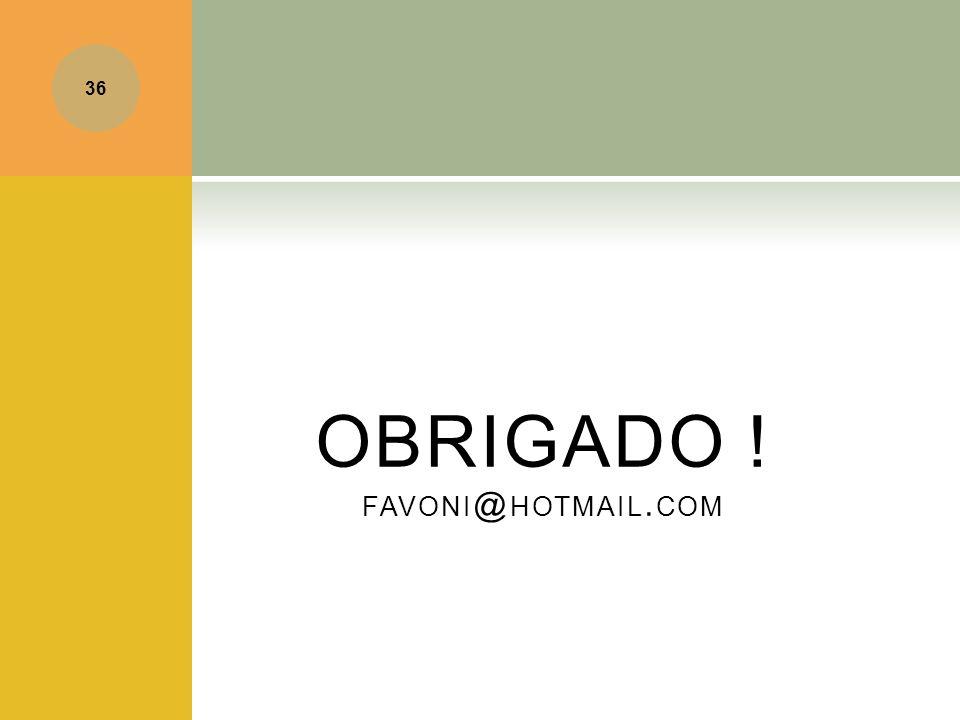 OBRIGADO ! favoni@hotmail.com