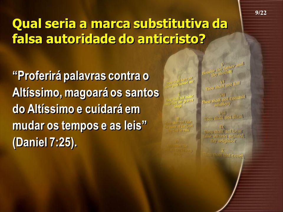 Qual seria a marca substitutiva da falsa autoridade do anticristo