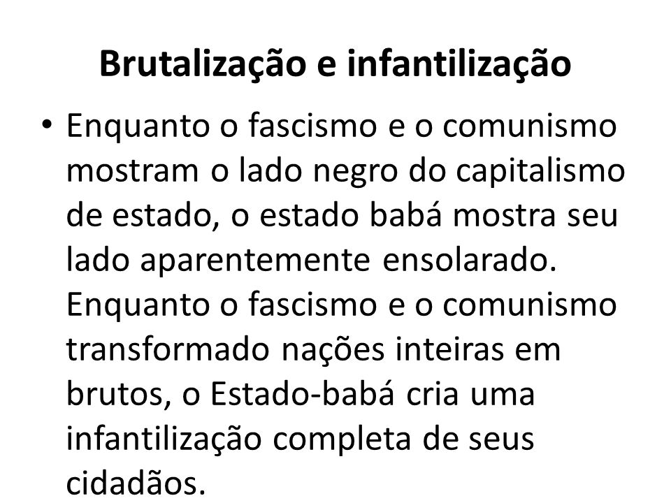 Brutalização e infantilização
