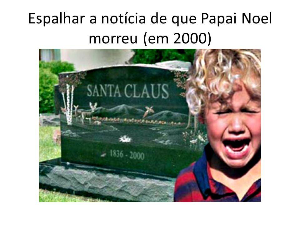Espalhar a notícia de que Papai Noel morreu (em 2000)