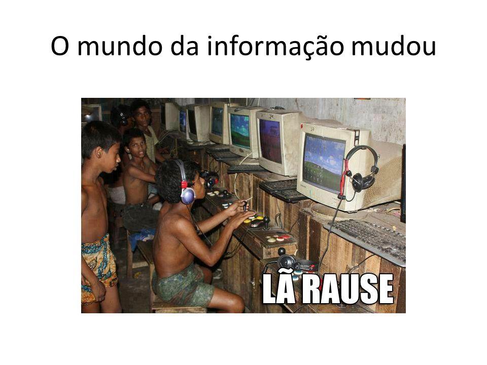 O mundo da informação mudou