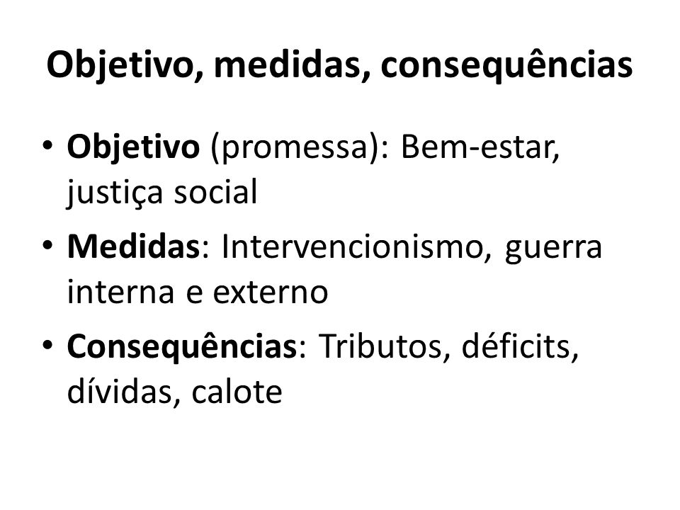 Objetivo, medidas, consequências