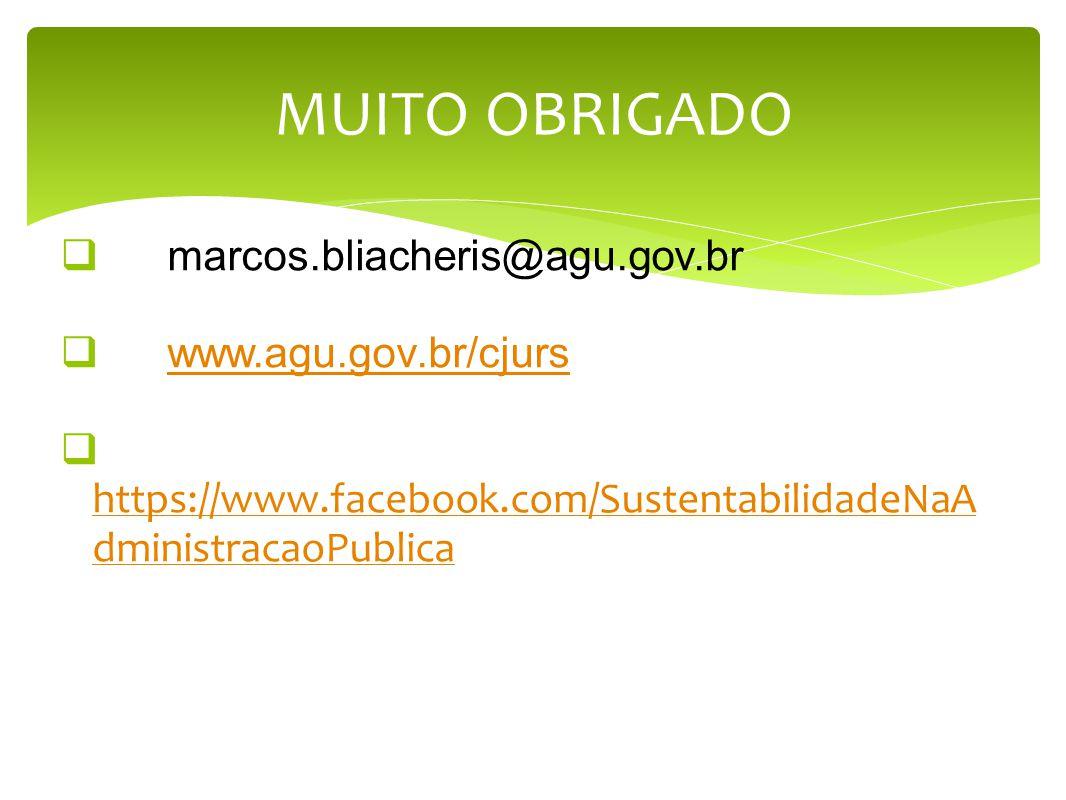 MUITO OBRIGADO marcos.bliacheris@agu.gov.br www.agu.gov.br/cjurs