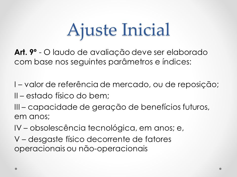 Ajuste Inicial Art. 9º - O laudo de avaliação deve ser elaborado com base nos seguintes parâmetros e índices: